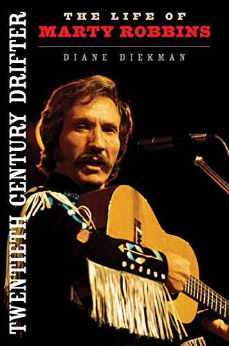 Twentieth Century Drifter: The Life of Marty Robbins (Music in American Life) (Best Modern Singer Songwriters)