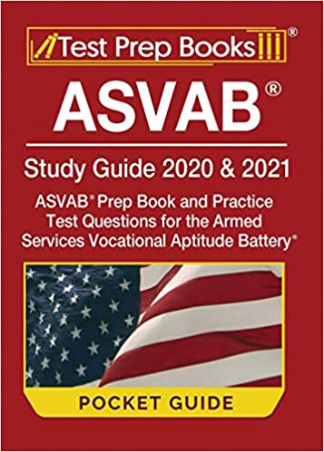 Asvab Study Guide 2020 2021 Pocket Guide Asvab Prep Book And Practice Test Questions For The Armed Services Vocational Aptitude Battery Includes Detailed Answer Explanations Test Prep Books 9781628457483 Amazon Com Books