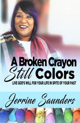 A Broken Crayon Still Colors: How to Live God's Will for Your Life in Spite of Your Past ebook