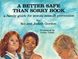 A Better Safe Than Sorry Book, Sol Gordon and Judith Gordon, 087975768X