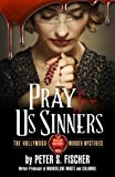 Pray for Us Sinners, Peter S. Fischer, 0988657147