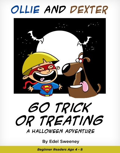 Children's Book: ''Ollie and Dexter Go Trick or Treating''  (Beginner Reading for kids 4-8) (The Adventures of Ollie and Dexter. Book 2) -