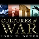 Cultures of War: Pearl Harbor / Hiroshima / 9-11 / Iraq Audiobook by John W. Dower Narrated by Kevin Foley