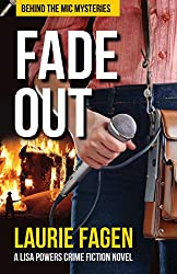 Fade Out: A Lisa Powers Crime Fiction Novel (Behind the Mic Mysteries Book 1)