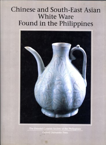 Chinese and South-East Asian White Ware Found in the Philippines