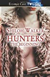 Beginning, Hunters Staff and Shiloh Walker, 1843609010
