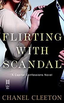 Flirting with Scandal: Capital Confessions by [Cleeton, Chanel]