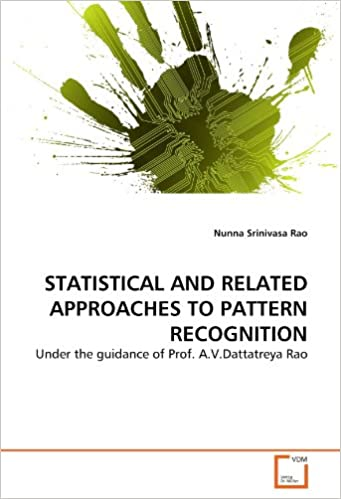 Book STATISTICAL AND RELATED APPROACHES TO PATTERN RECOGNITION: Under the guidance of Prof. A.V.Dattatreya Rao