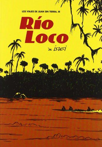Río Loco (Los Viajes de Juan Sin Tierra 3)