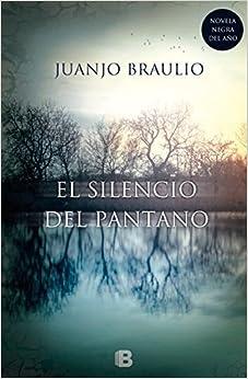 El Silencio Del Pantano por Juanjo Braulio
