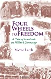 Four Wheels to Freedom, Victor Lerch, 0979888719