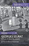 Georges Seurat et le pointillisme: Le messie d'un art nouveau