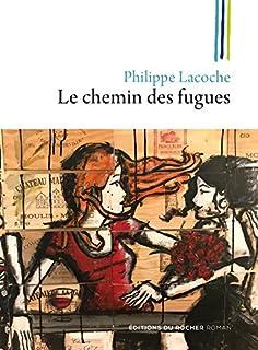 Le chemin des fugues, Lacoche, Philippe