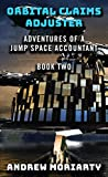 Orbital Claims Adjuster: Adventures of a Jump Space Accountant Book 2