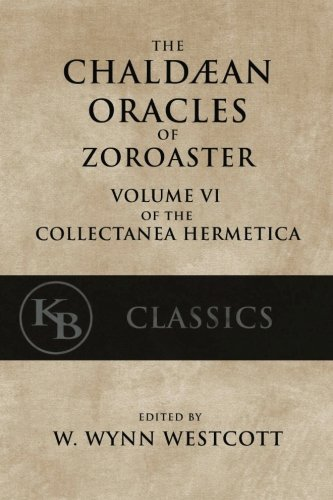 The-Chaldean-Oracles-of-Zoroaster-Collectanea-Hermetica-Volume-6