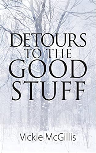 Book Detours To THE Good Stuff by McGillis, Vickie (2014)