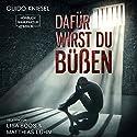 Dafür wirst du büßen Hörbuch von Guido Kniesel Gesprochen von: Matthias Lühn, Lisa Boos