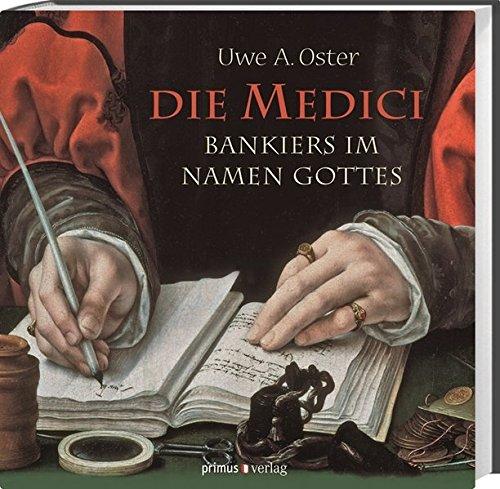 Die Medici: Bankiers im Namen Gottes