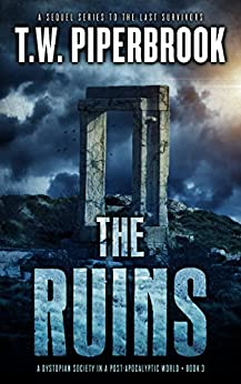 The Ruins Book 3: A Dystopian Society in a Post-Apocalyptic World by [Piperbrook, T.W.]