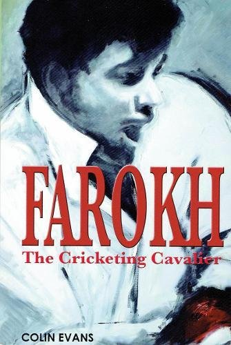 Farokh: The Cricketing Cavalier 2017: The authorised biography of Farokh Engineer