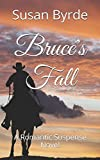Bruce's Fall: A Romantic Suspense Novel (Abby's Road) by  Susan Byrde in stock, buy online here