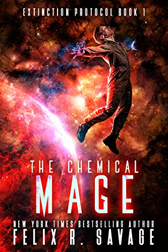 The Chemical Mage: A Hard Science Fiction Adventure With a Chilling Twist (Extinction Protocol Book 1)]()