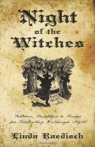 Night of the Witches: Folklore, Traditions & Recipes for Celebrating Walpurgis Night]()