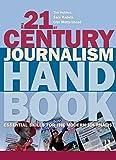 21st Century Journalism Handbook, Tim Holmes and Sara Hadwin, 1405846321
