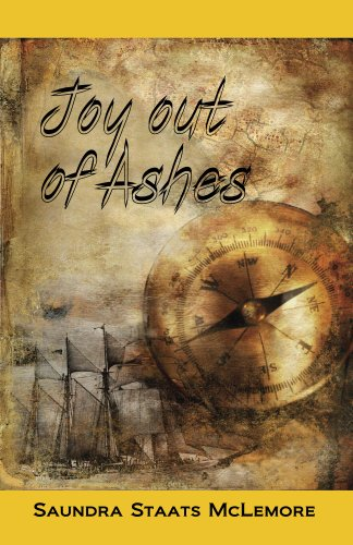 Joy out of Ashes: The Staats Family Chronicles