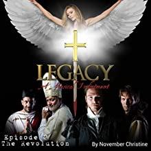 Legacy, a Musical Indictment: Episode 2: The Revolution Performance by November Christine Narrated by Brant Rotnem, Robert Fleet, Davon Williams, T. R. Krupa, Amanda Hootman, Damian Sandolo, Tony Gonzalez