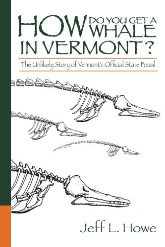 Download How Do You Get a Whale in Vermont? The Unlikely Story of Vermont's State Fossil pdf epub