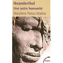Neanderthal: Une autre humanité
