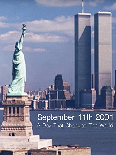 September 11th 2001: A Day That Changed The World
