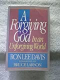 img - for A Forgiving God in an Unforgiving World book / textbook / text book