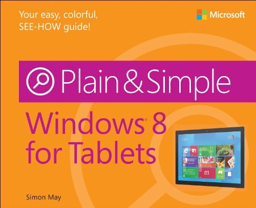 [PDF] Windows 8 for Tablets Plain & Simple Free Download | Publisher : Microsoft Press | Category : Computers & Internet | ISBN 10 : 0735670838 | ISBN 13 : 9780735670839