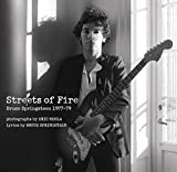 Streets of Fire: Bruce Springsteen in Photographs and Lyrics 1977-1979 by Eric Meola (2012-09-25)