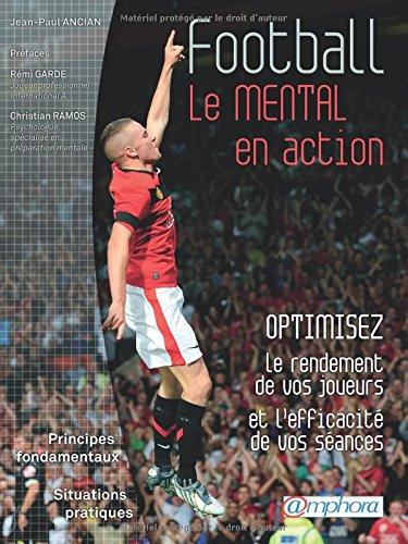 Football le mental en action  [Ancian, Jean-Paul] (Tapa Blanda)