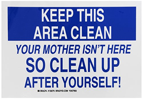Keep Area Clean Sign - Brady 128276 Maintenance Sign, Legend