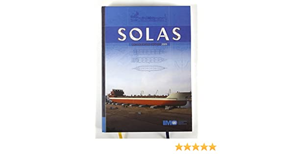 Solas consolidated text of the international convention for the solas consolidated text of the international convention for the safety of life at sea 1974 and its protocol of 1988 articles annexes and fandeluxe Gallery