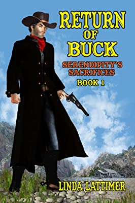 Return Of Buck (Serendipity's Sacrifices Book 1)