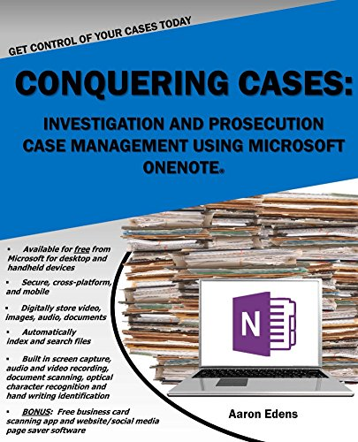 Conquering Cases: Investigation and Prosecution Case Management Using Microsoft OneNote