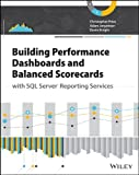 Building Performance Dashboards and Balanced Scorecards with SQL Server Reporting Services, Christopher Price and Adam Jorgensen, 111864719X