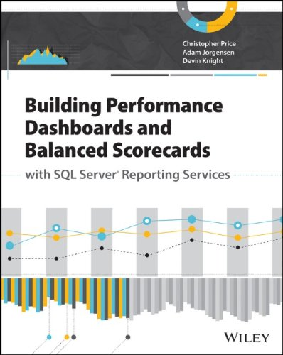 Building Performance Dashboards and Balanced Scorecards with SQL Server Reporting Services Front Cover