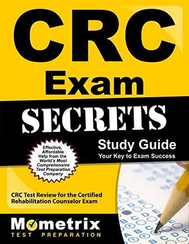 CRC Exam Secrets Study Guide: CRC Test Review for the Certified Rehabilitation Counselor Exam