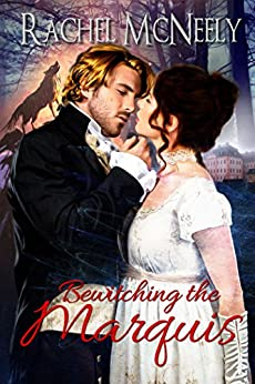 Bewitching The Marquis by [McNeely, Rachel]