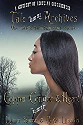 Copper Condor & Heart (Tale from the Archives Book 4)