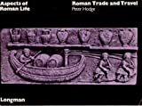 Roman Trade and Travel, Peter Hodge, 0582314135