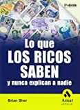 img - for LO QUE LOS RICOS SABEN Y NUNCA EXPLICAN A NADIE (Spanish Edition) book / textbook / text book
