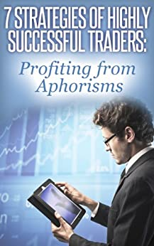 7 Strategies of Highly Successful Traders: Profiting from Aphorisms by [Batista, José Manuel Moreira]