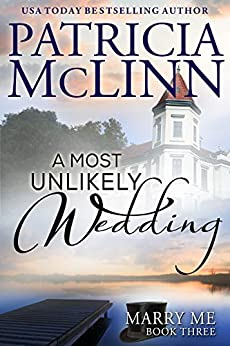 A Most Unlikely Wedding (Marry Me series, Book 3) by [McLinn, Patricia]